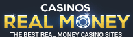 Casinos Real Money - The Best Real Money Casino Sites